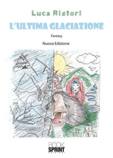 L'ultima glaciazione - Luca Ristori | Kritjur.org