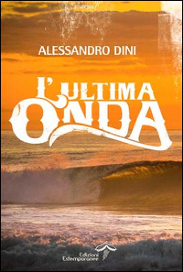 L'ultima onda - Alessandro Dini |