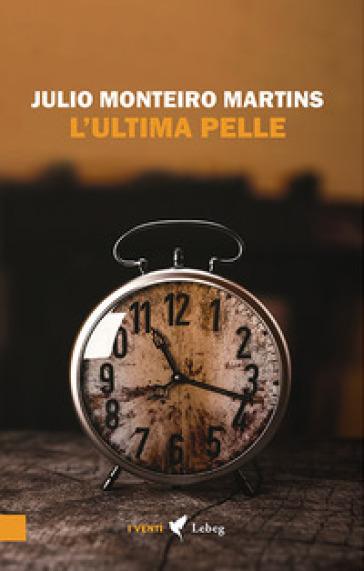 L'ultima pelle - Julio Monteiro Martins |