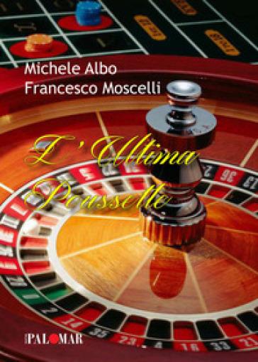 L'ultima puossette - Michele Albo  
