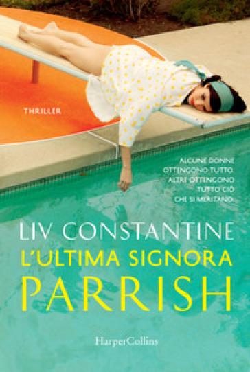 L'ultima signora Parrish - Liv Constantine |