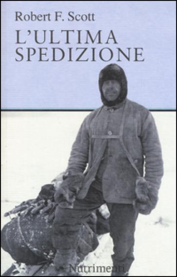 L'ultima spedizione - Robert F. Scott | Thecosgala.com