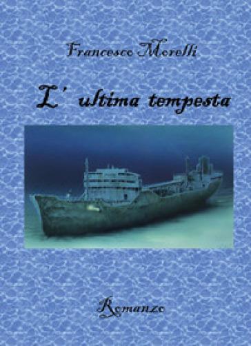 L'ultima tempesta - Francesco Morelli |