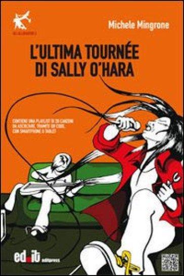 L'ultima tournèe di Sally O'Hara - Michele Mingrone |
