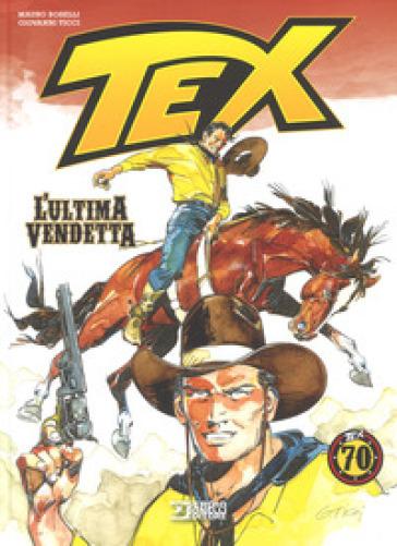 L'ultima vendetta. Tex - Mauro Boselli |