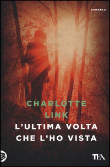 L'ultima volta che l'ho vista - Charlotte Link pdf epub
