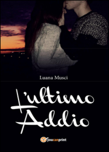 L'ultimo addio - Luana Musci |
