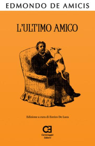 L ultimo amico - Edmondo De Amicis | Rochesterscifianimecon.com