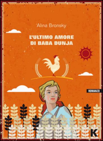 L'ultimo amore di Baba Dunja - Alina Bronsky | Kritjur.org
