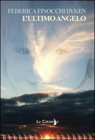 L'ultimo angelo - Federica Finocchi Dyken | Kritjur.org