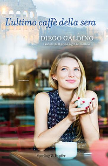 L'ultimo caffè della sera - Diego Galdino | Ericsfund.org