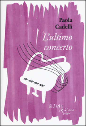 L'ultimo concerto - Paola Cadelli | Kritjur.org