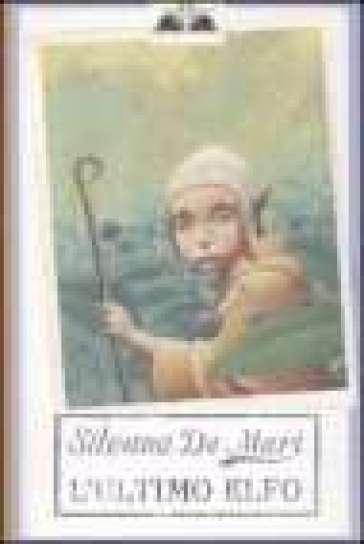 L'ultimo elfo - Silvana De Mari | Jonathanterrington.com