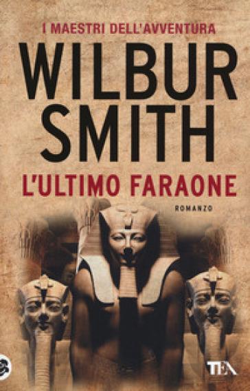 L'ultimo faraone - Wilbur Smith | Thecosgala.com