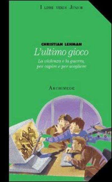 L'ultimo gioco - Christian Lehmann | Kritjur.org