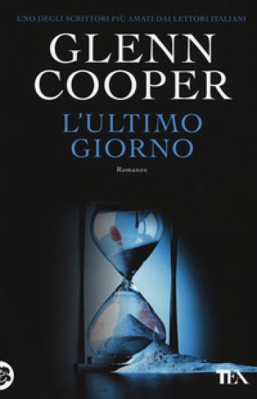 L'ultimo giorno - Glenn Cooper  