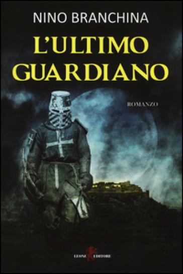 L'ultimo guardiano - Nino Branchina |