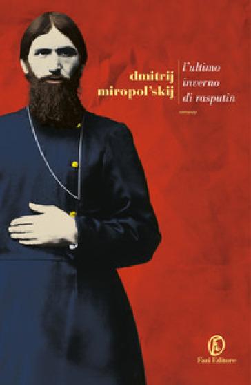L'ultimo inverno di Rasputin - Dmitrij Miropol'skij   Ericsfund.org