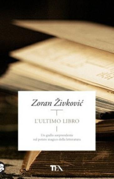 L'ultimo libro - Zoran Zivkovic  