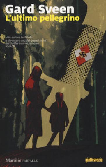 L'ultimo pellegrino - Gard Sveen | Rochesterscifianimecon.com