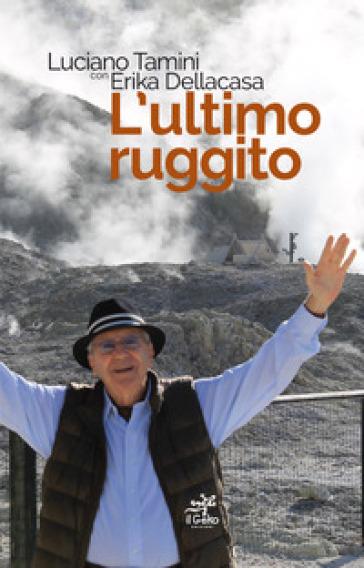 L'ultimo ruggito - Luciano Tamini |