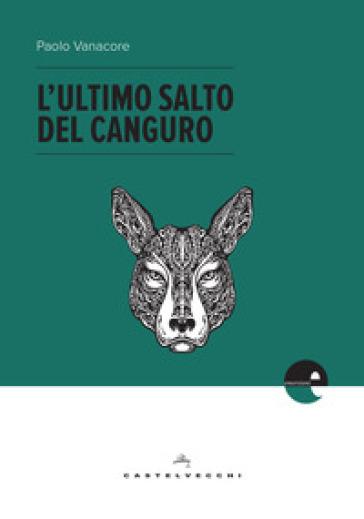 L'ultimo salto del canguro - Paolo Vanacore |