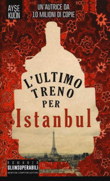 L'ultimo treno per Istanbul - Ayse Kulin |