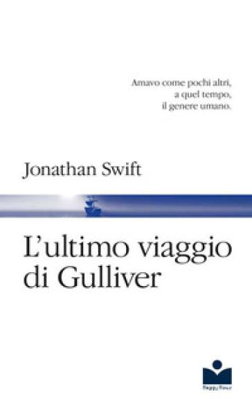 L'ultimo viaggio di Gulliver - Jonathan Swift   Jonathanterrington.com