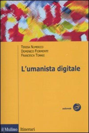 L'umanista digitale - Domenico Fiormonte |