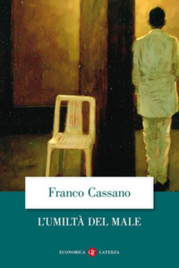 L'umiltà del male - Franco Cassano | Thecosgala.com