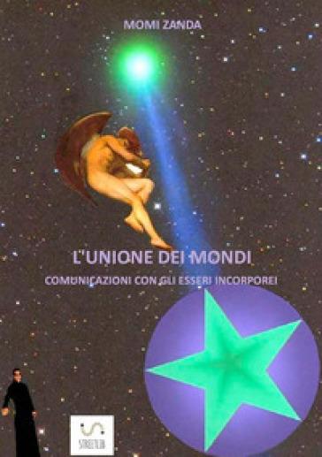 L'unione dei mondi - Momi Zanda  