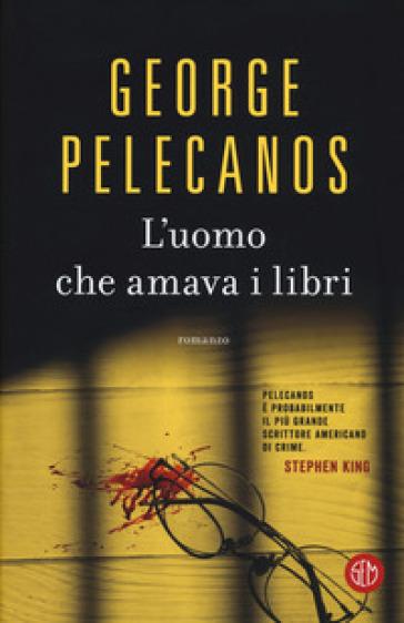 L'uomo che amava i libri - George P. Pelecanos | Thecosgala.com