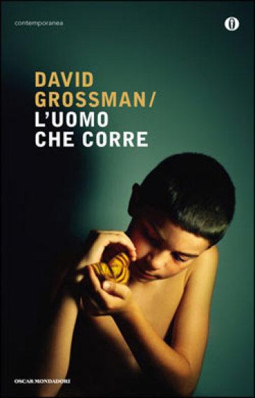 L'uomo che corre - David Grossman  