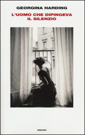 L'uomo che dipingeva il silenzio - Georgina Harding pdf epub