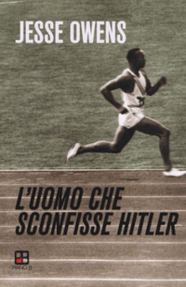 L'uomo che sconfisse Hitler - Jesse Owens |