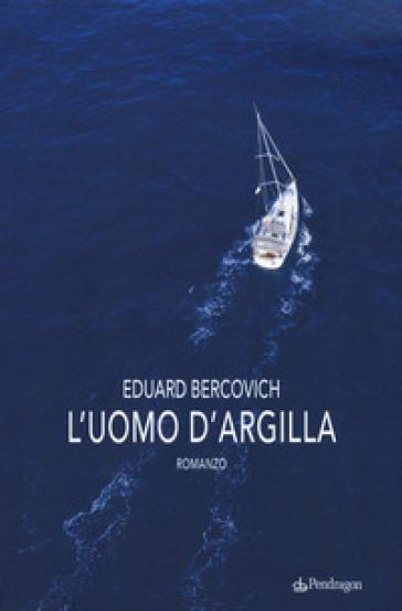 L'uomo d'argilla - Eduard Bercovich  