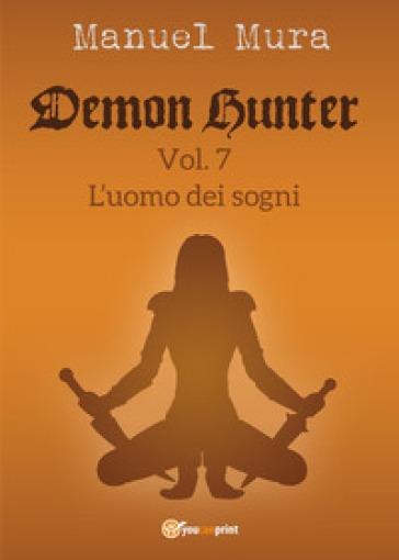 L'uomo dei sogni. Demon Hunter - Manuel Mura |