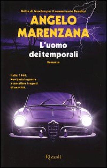L'uomo dei temporali - Angelo Marenzana |