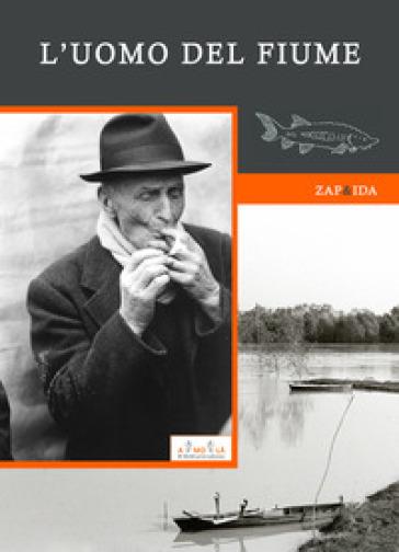 L'uomo del fiume - Zap&Ida  