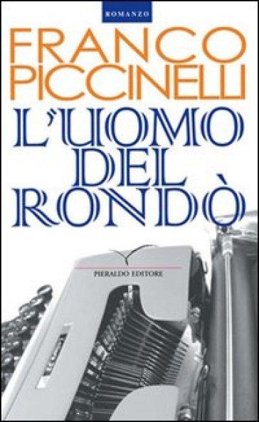 L'uomo del rondò - Franco Piccinelli |