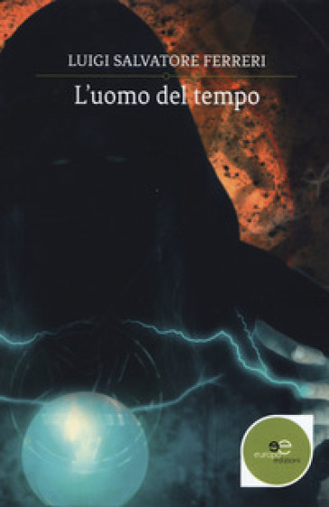 L'uomo del tempo - Luigi Salvatore Ferreri |