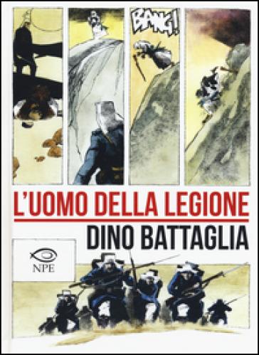 L'uomo della legione - Dino Battaglia   Rochesterscifianimecon.com