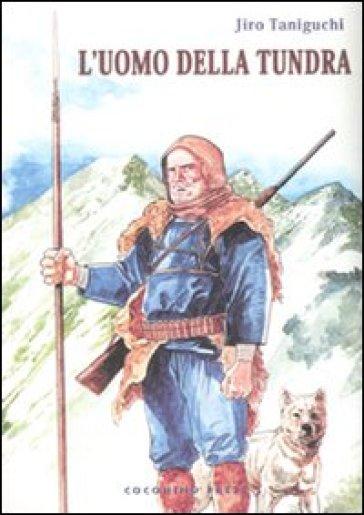 L'uomo della tundra - Jiro Taniguchi  