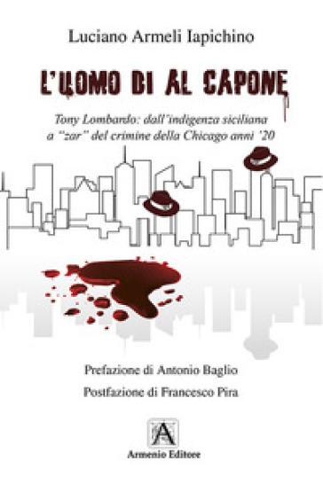 L'uomo di Al Capone - Luciano Armeli Iapichino   Jonathanterrington.com