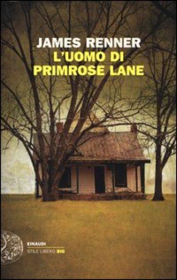 L'uomo di Primrose Lane - James Renner |