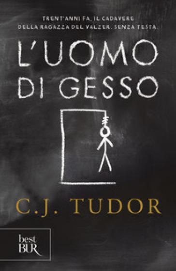 L'uomo di gesso - C. J. Tudor | Rochesterscifianimecon.com