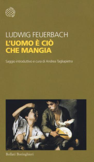 L'uomo è ciò che mangia - Ludwig Feuerbach | Rochesterscifianimecon.com