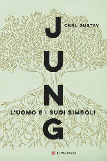 L'uomo e i suoi simboli - Carl Gustav Jung |