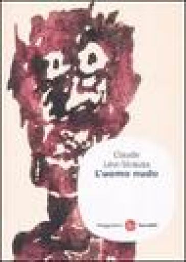 L'uomo nudo - Claude Levi-Strauss | Ericsfund.org