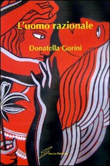 L'uomo razionale - Donatella Gorini  